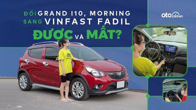 """Đổi từ i10, Morning sang VinFast Fadil, người dùng đánh giá: """"Đánh đổi một, nhận lại nhiều điều bất ngờ"""""""