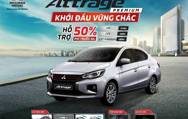 Mitsubishi Attrage 2021 giảm 50% thuế trước bạ cùng khuyến mại khủng0
