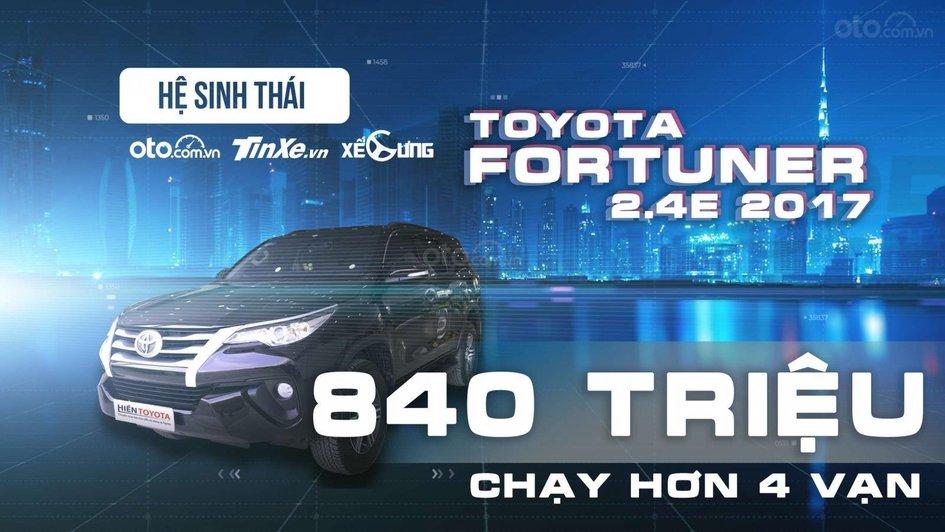 XE NGON GIÁ TỐT | TOYOTA FORTUNER 2017 840TR