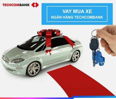 Techcombank – Vay mua xe với lãi suất ưu đãi cố định trong 3 năm đầu..