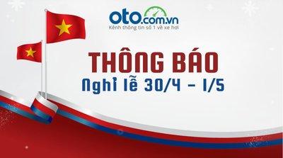 Oto.com.vn thông báo lịch nghỉ lễ 30/4 và 1/5...