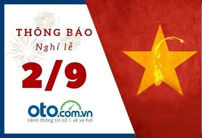 Oto.com.vn thông báo nghỉ lễ Quốc khánh 2/9/2019.